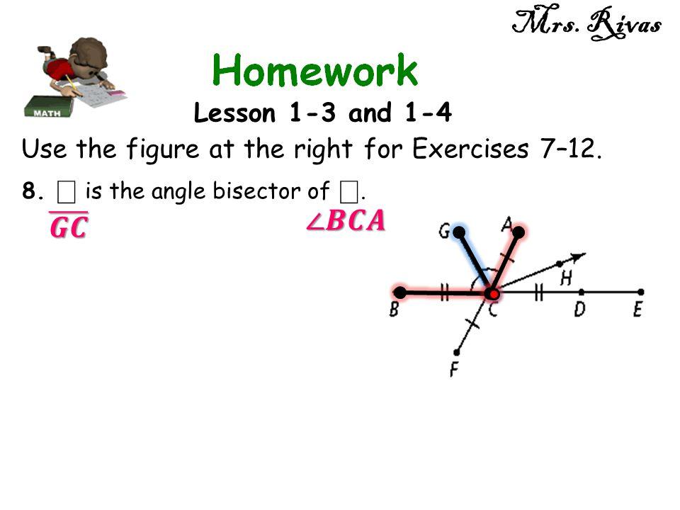 Mrs. Rivas ∠𝑩𝑪𝑨 𝑮𝑪 Lesson 1-3 and 1-4