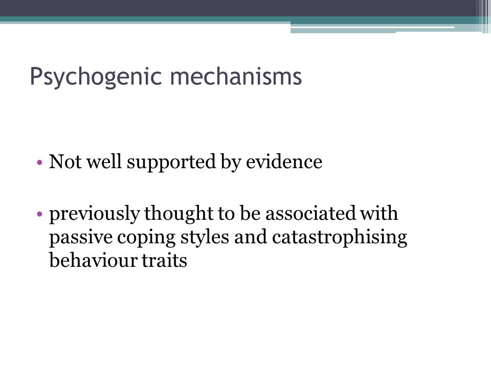 Psychogenic mechanisms
