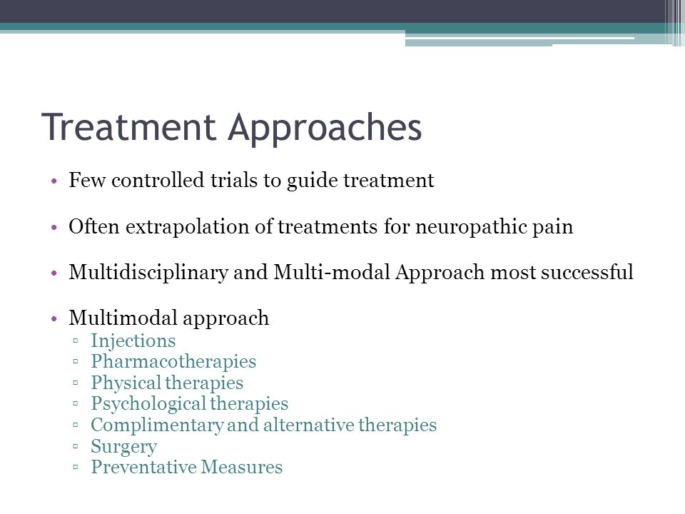 Treatment Approaches Few controlled trials to guide treatment