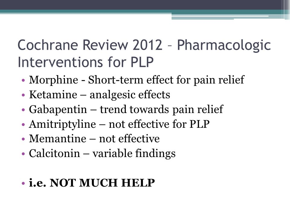 Cochrane Review 2012 – Pharmacologic Interventions for PLP