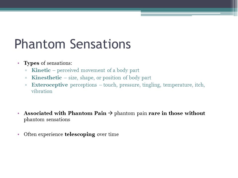 Phantom Sensations Types of sensations: