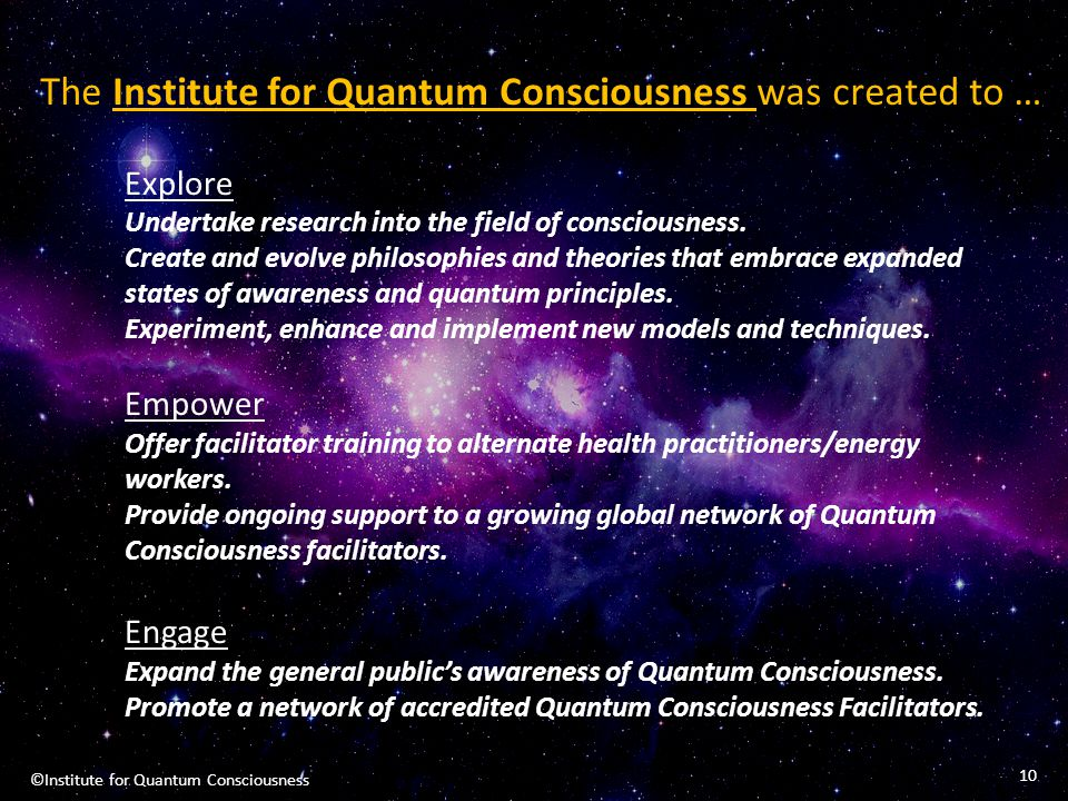 The Institute for Quantum Consciousness was created to …
