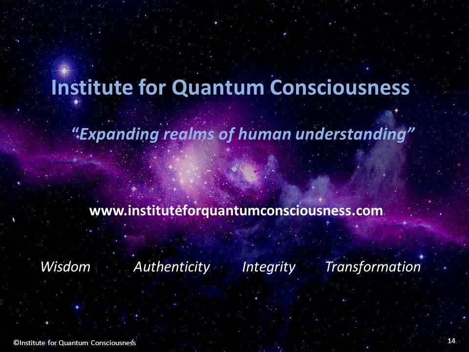 ©Institute for Quantum Consciousness
