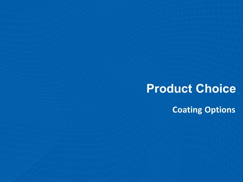 Product Choice Coating Options