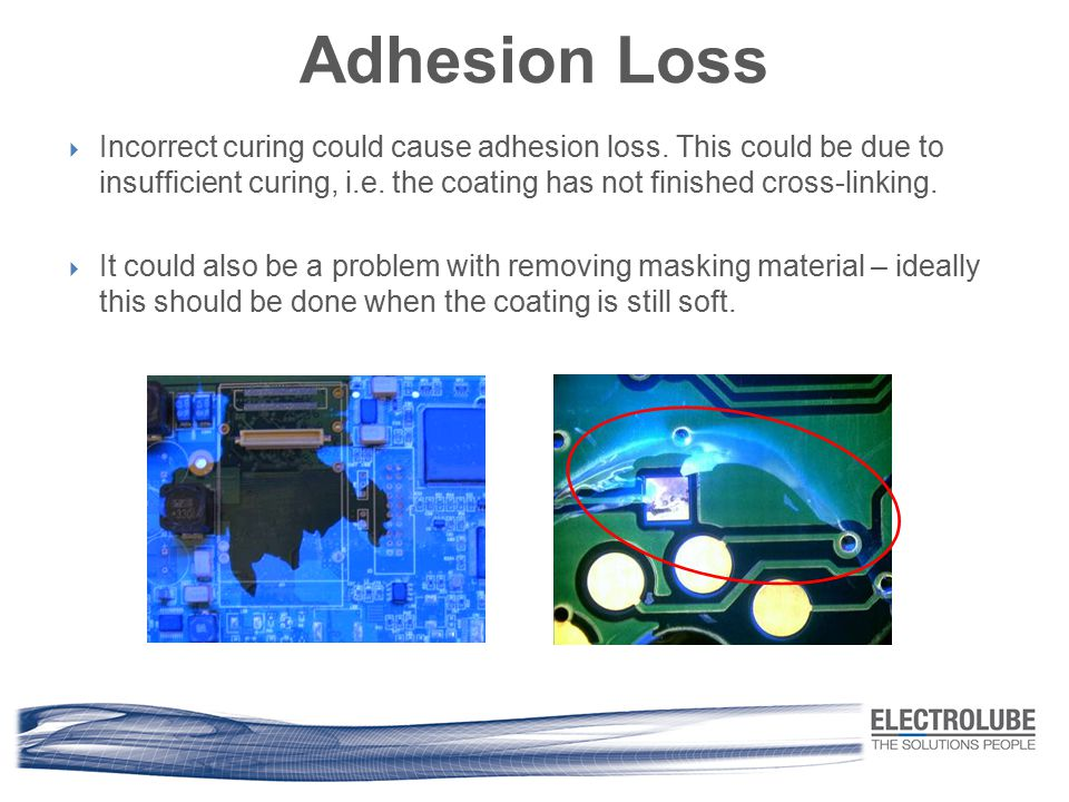Adhesion Loss Incorrect curing could cause adhesion loss. This could be due to insufficient curing, i.e. the coating has not finished cross-linking.