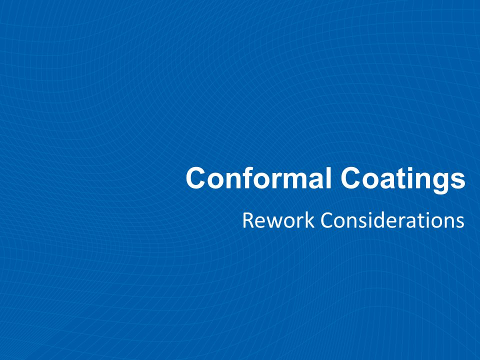 Conformal Coatings Rework Considerations