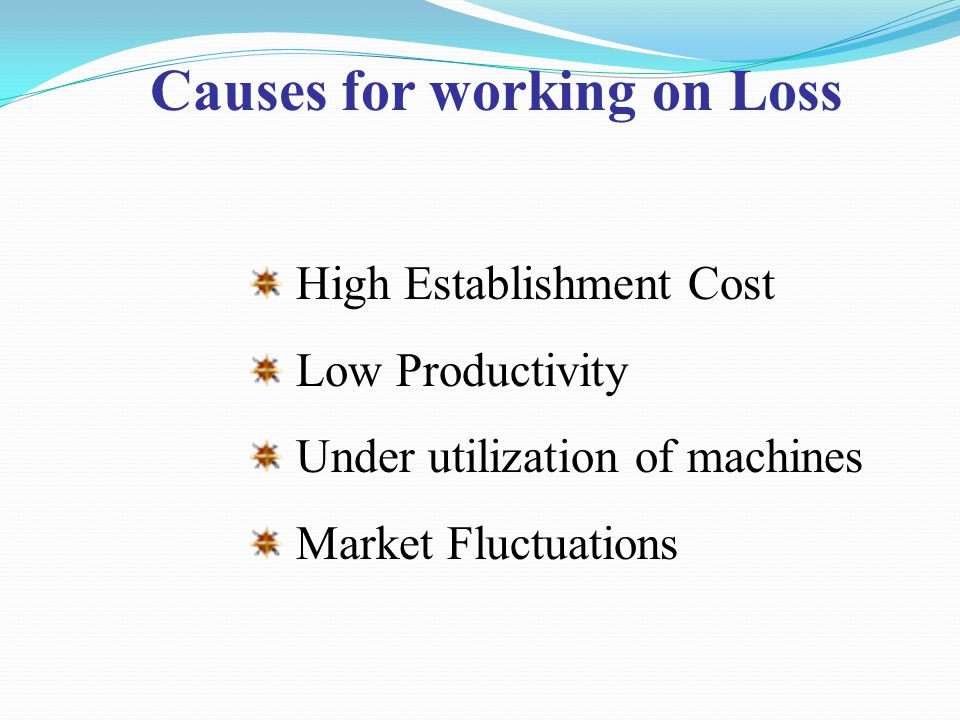 Causes for working on Loss