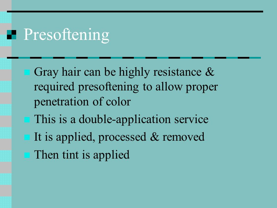 Presoftening Gray hair can be highly resistance & required presoftening to allow proper penetration of color.