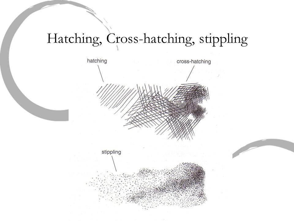Hatching, Cross-hatching, stippling