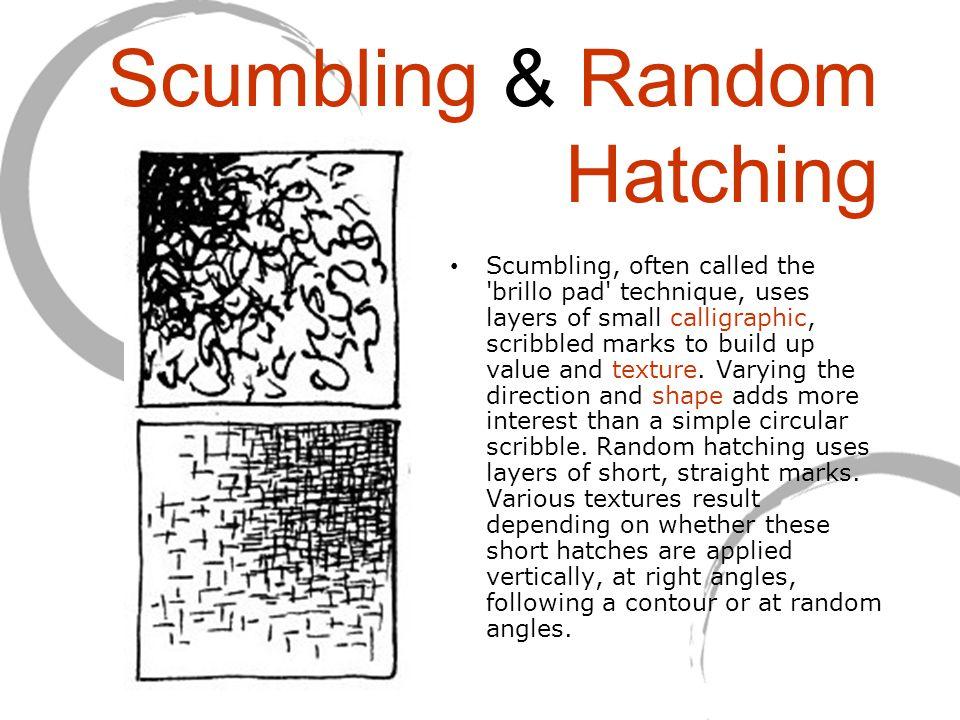 Scumbling & Random Hatching