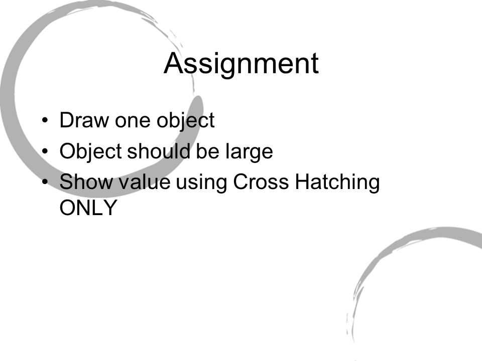 Assignment Draw one object Object should be large
