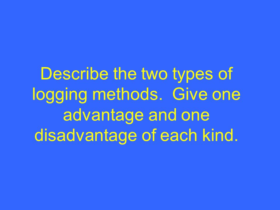 Describe the two types of logging methods