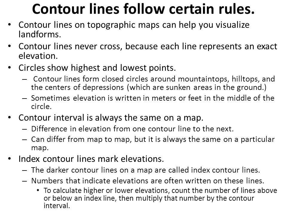 Contour lines follow certain rules.