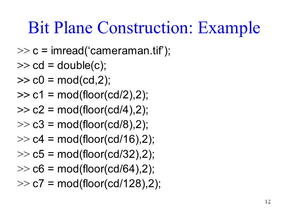Bit Plane Construction: Example