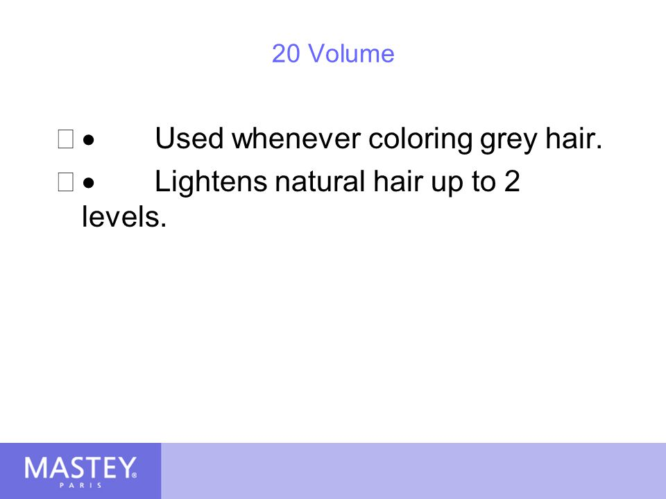 · Used whenever coloring grey hair.