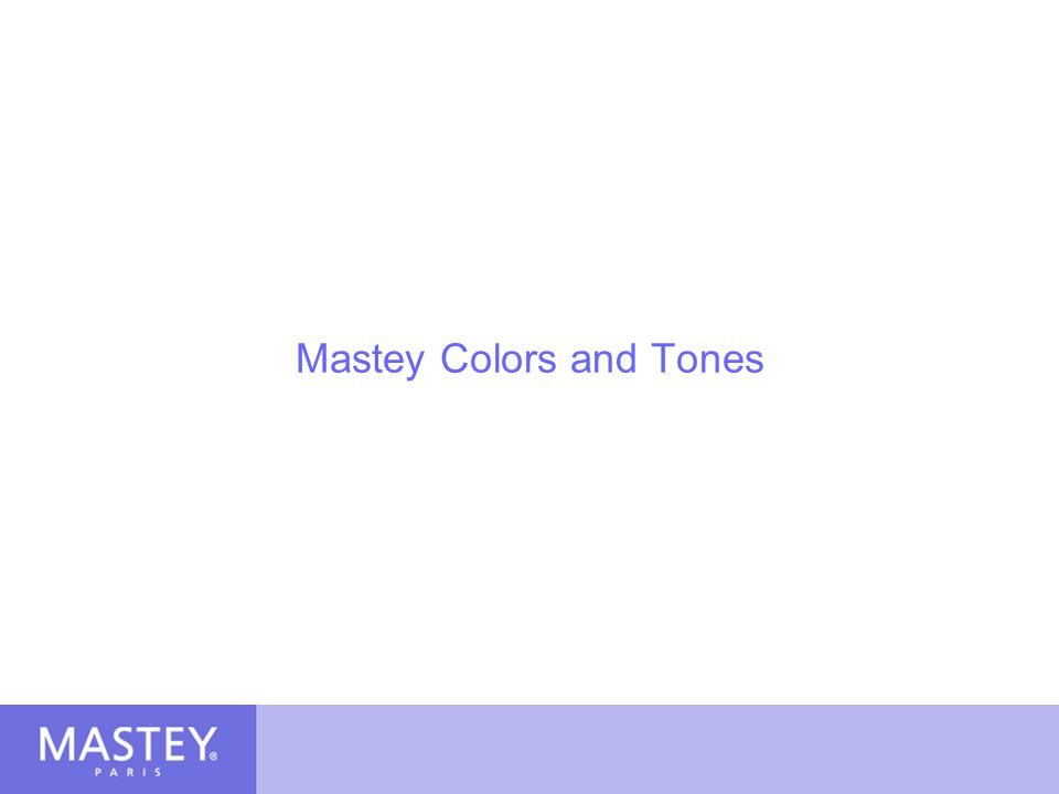 Mastey Colors and Tones