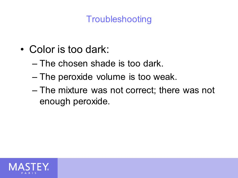 Color is too dark: Troubleshooting The chosen shade is too dark.