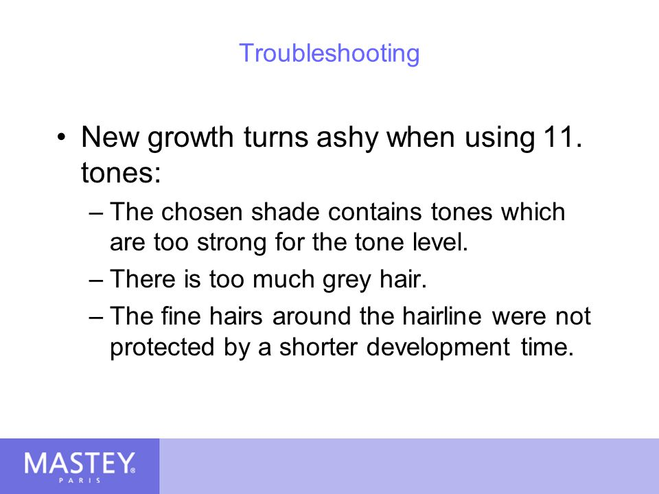 New growth turns ashy when using 11. tones: