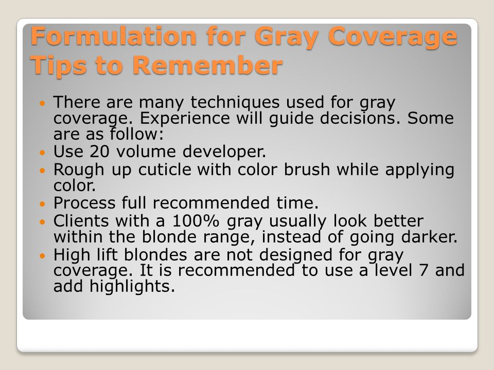Formulation for Gray Coverage Tips to Remember