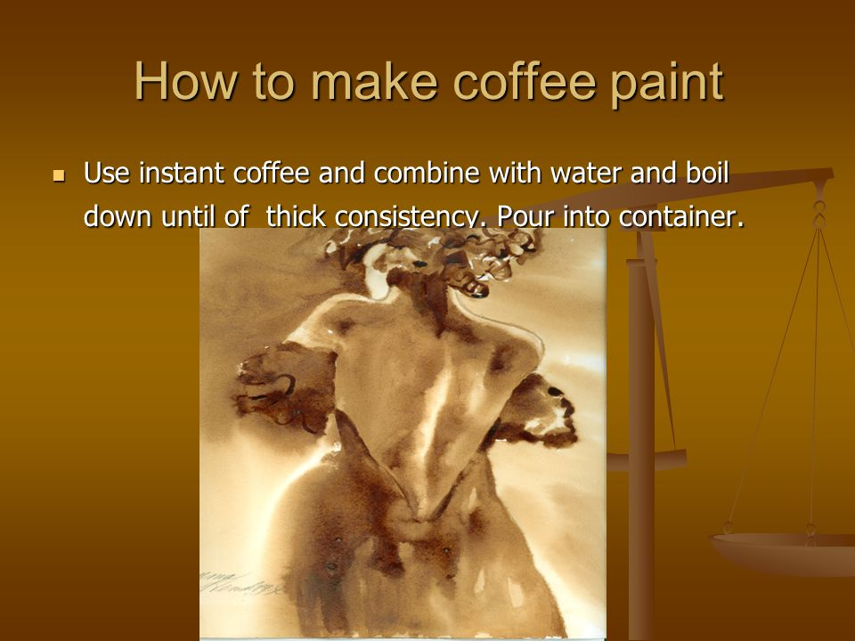 How to make coffee paint