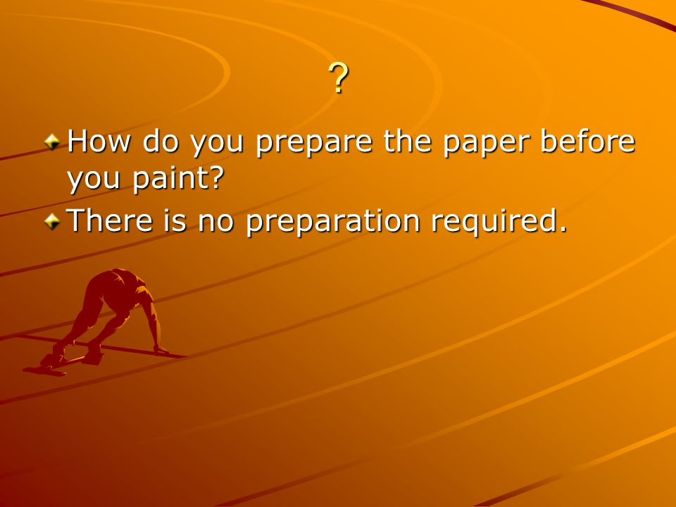 How do you prepare the paper before you paint