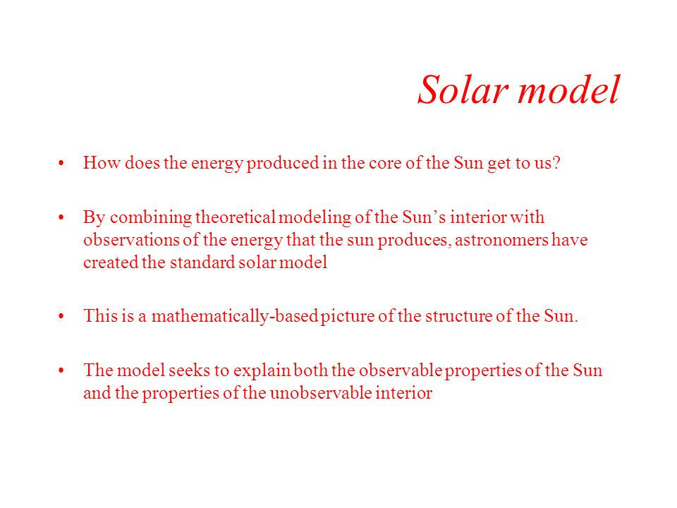 Solar model How does the energy produced in the core of the Sun get to us