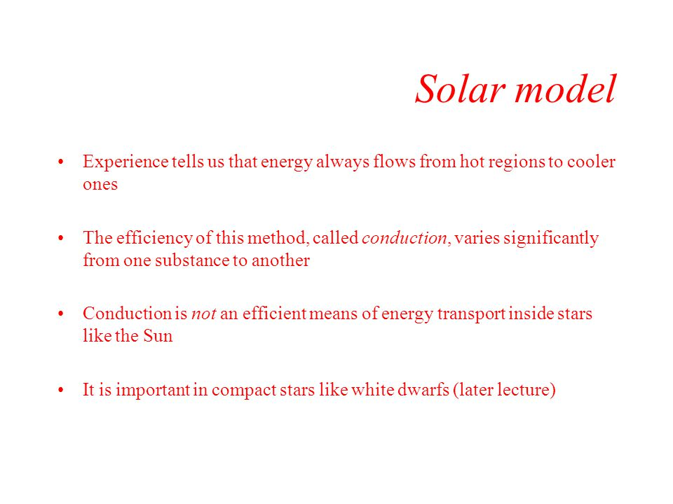 Solar model Experience tells us that energy always flows from hot regions to cooler ones.