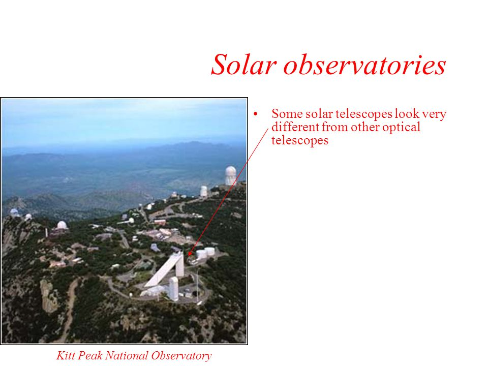 Solar observatories Some solar telescopes look very different from other optical telescopes.