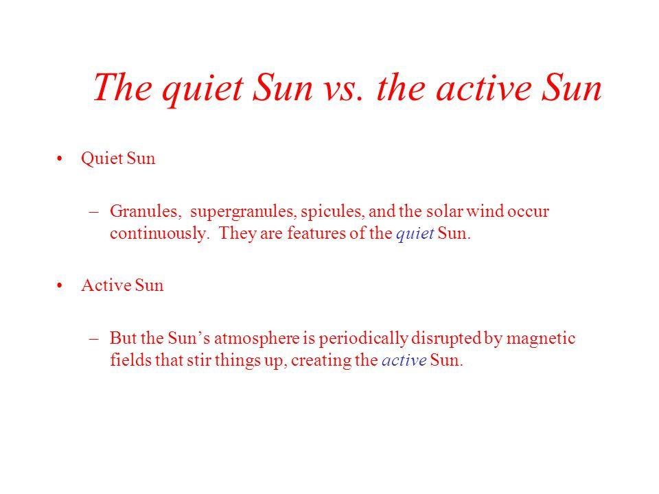 The quiet Sun vs. the active Sun