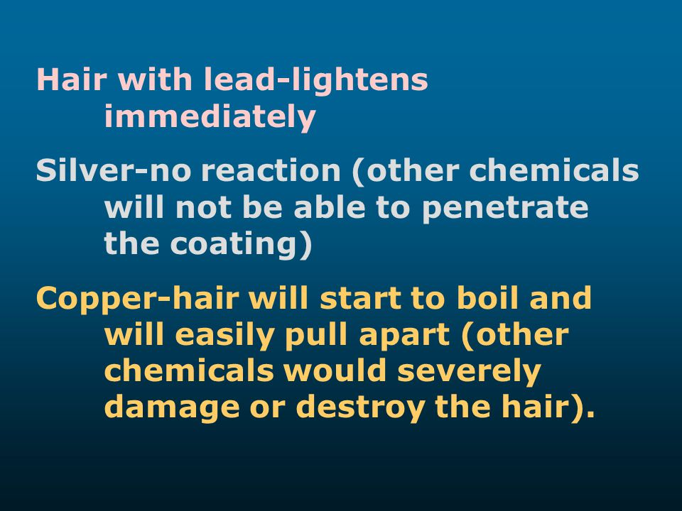 Hair with lead-lightens immediately