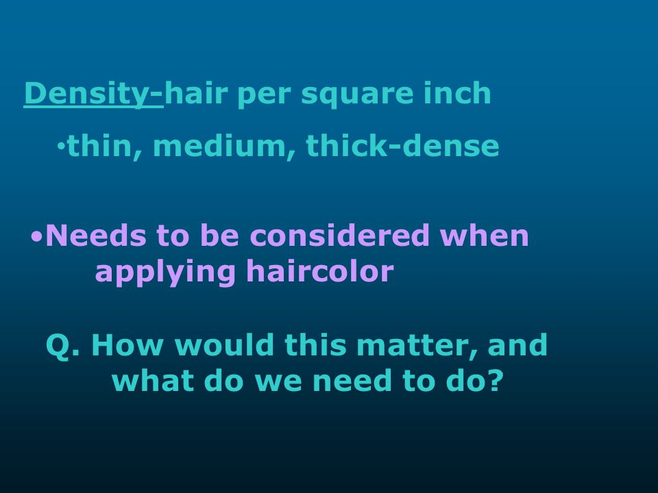 Density-hair per square inch