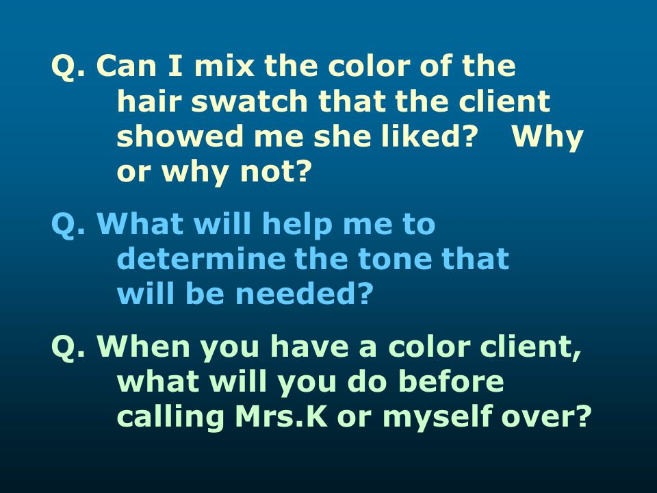 Q. Can I mix the color of the. hair swatch that the client