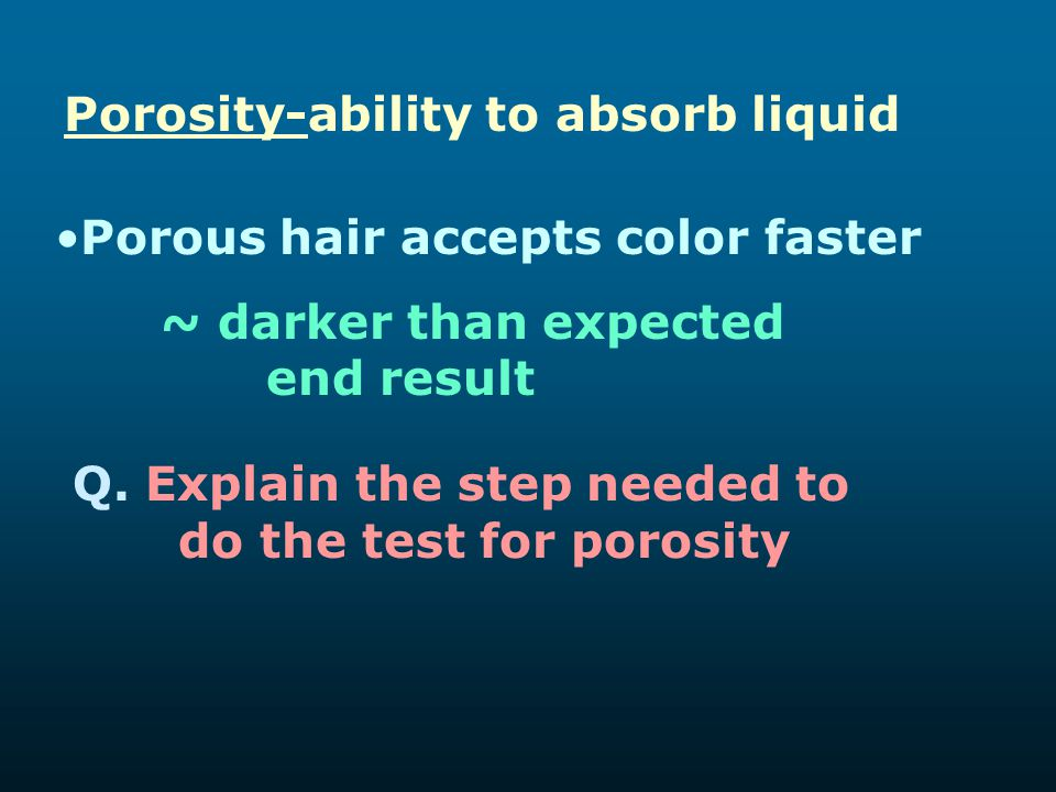 Porosity-ability to absorb liquid