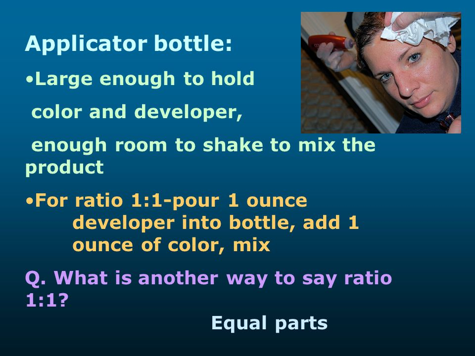 Applicator bottle: Large enough to hold color and developer,