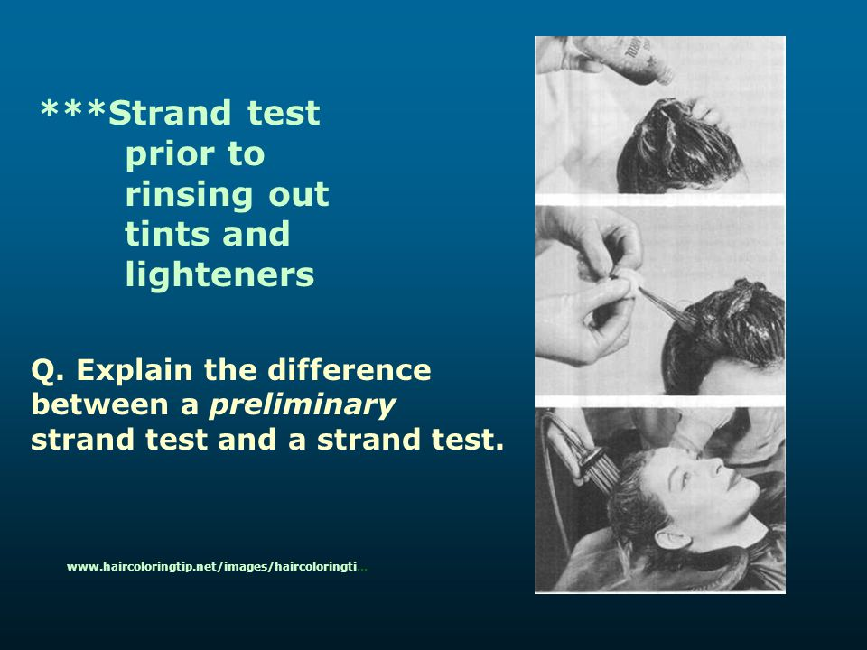 ***Strand test prior to rinsing out tints and lighteners