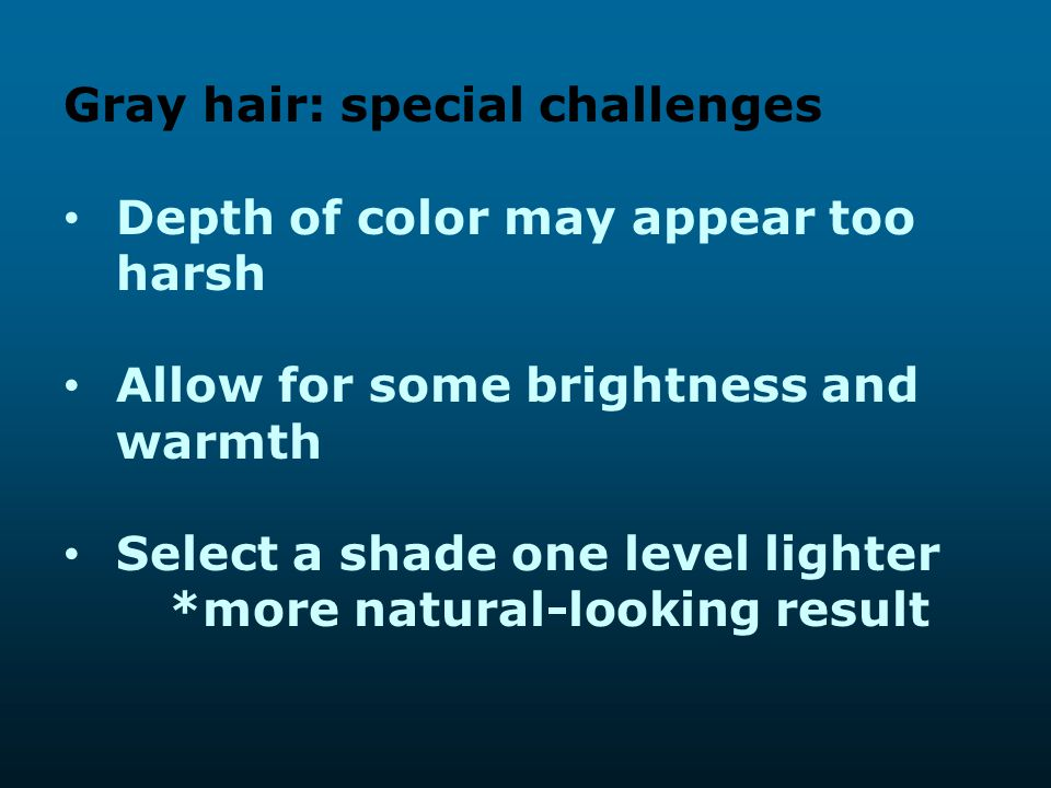 Gray hair: special challenges