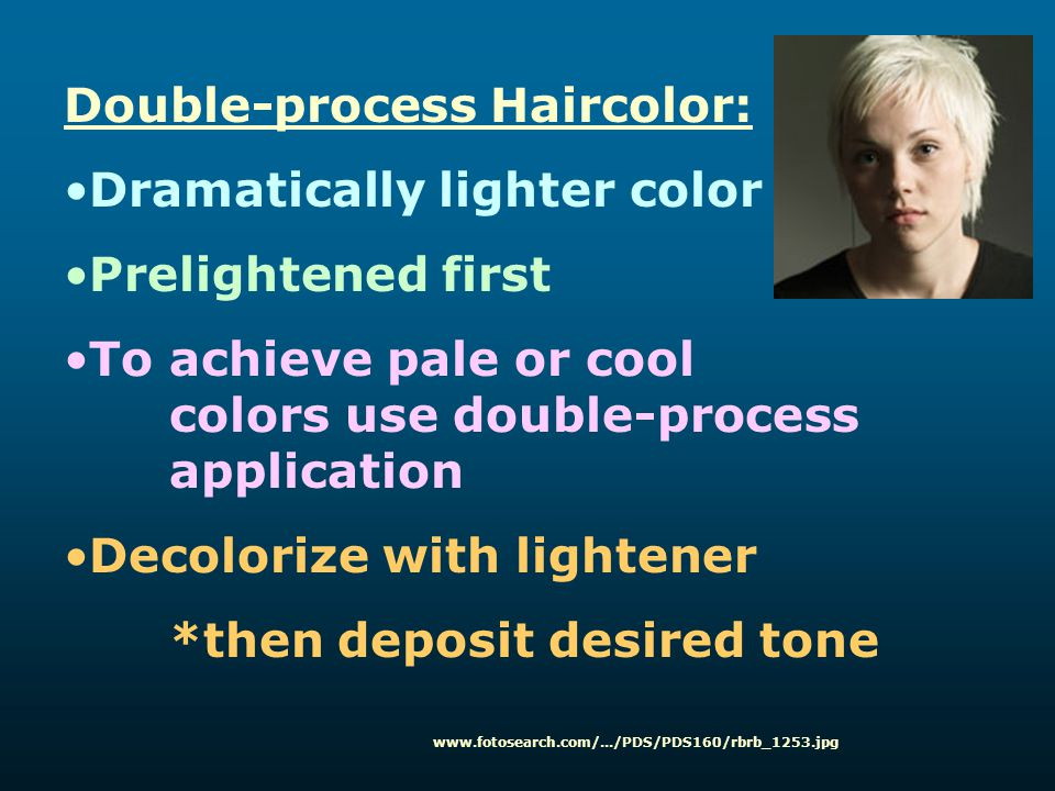 Double-process Haircolor: Dramatically lighter color