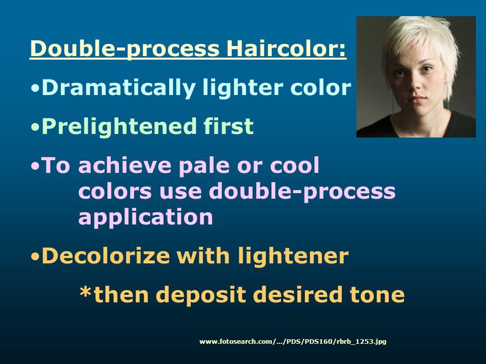 Double-process Haircolor: Dramatically lighter color