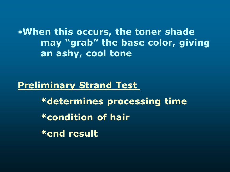 When this occurs, the toner shade. may grab the base color, giving