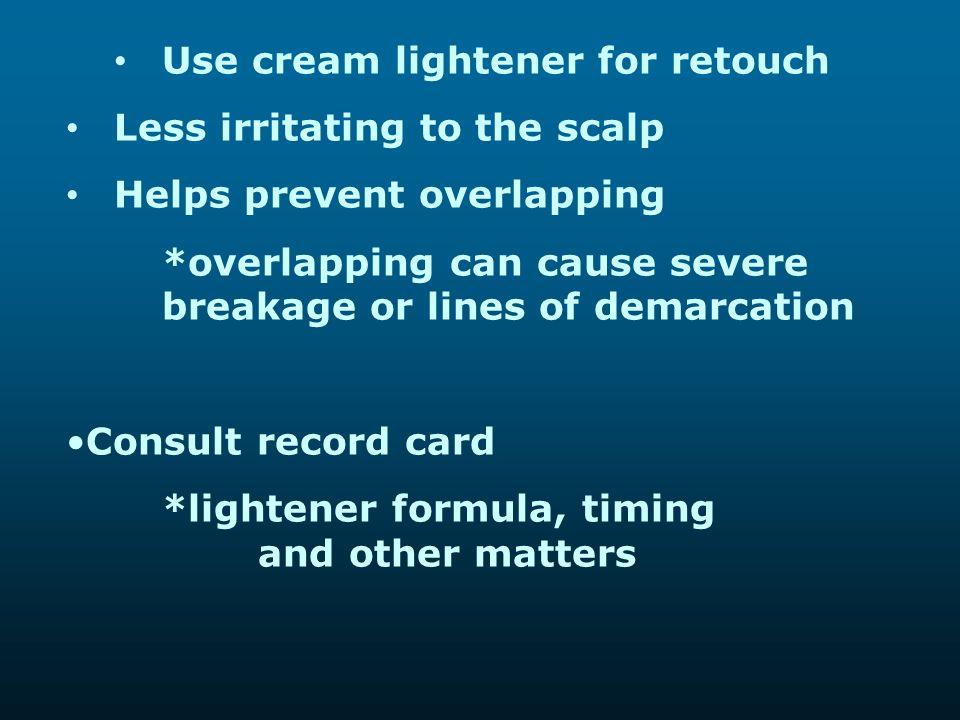 Use cream lightener for retouch