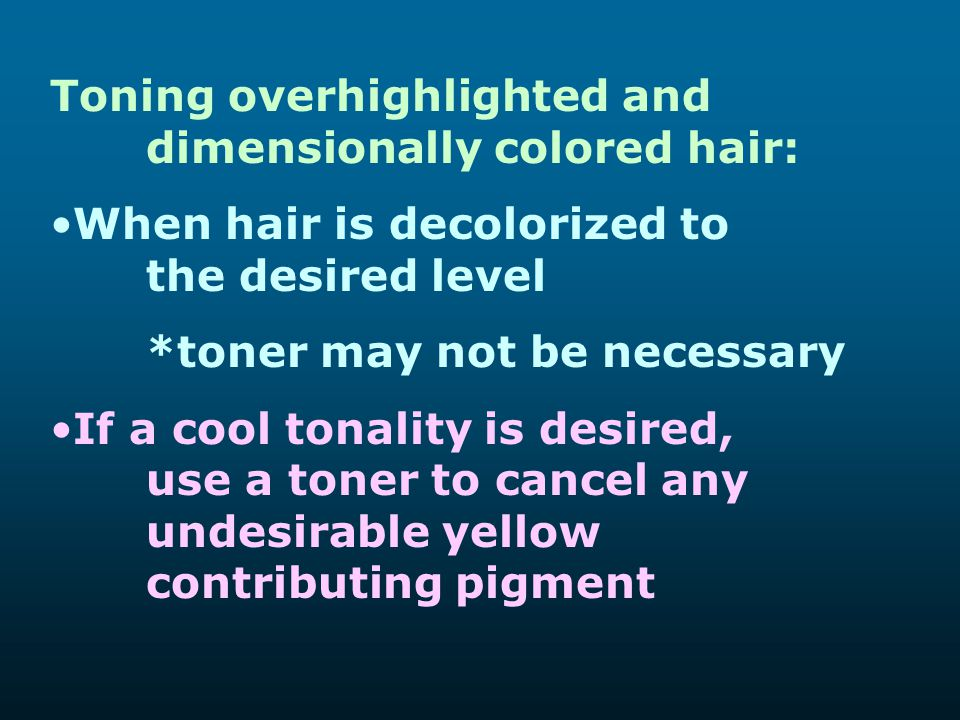Toning overhighlighted and dimensionally colored hair: