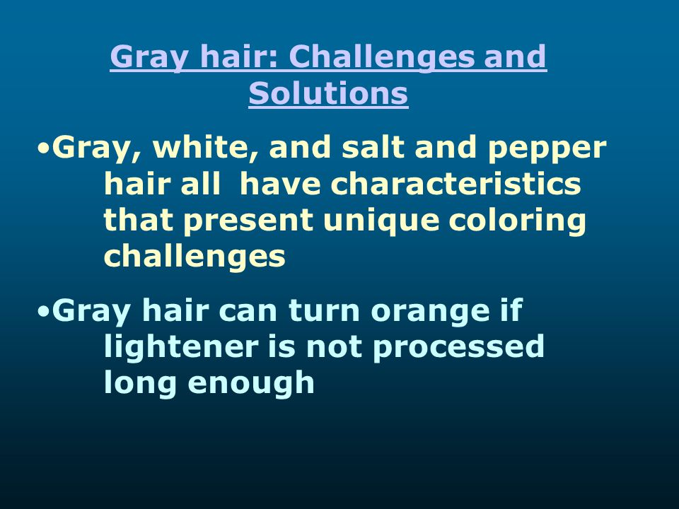 Gray hair: Challenges and Solutions