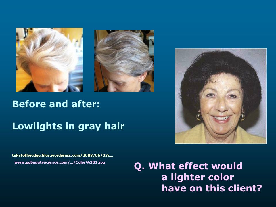 Q. What effect would a lighter color have on this client