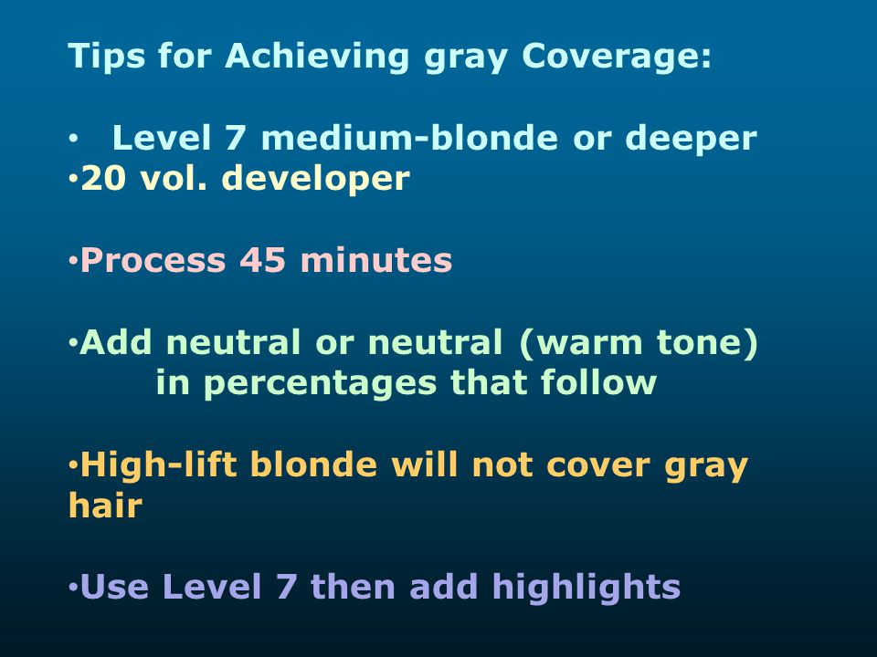 Tips for Achieving gray Coverage: