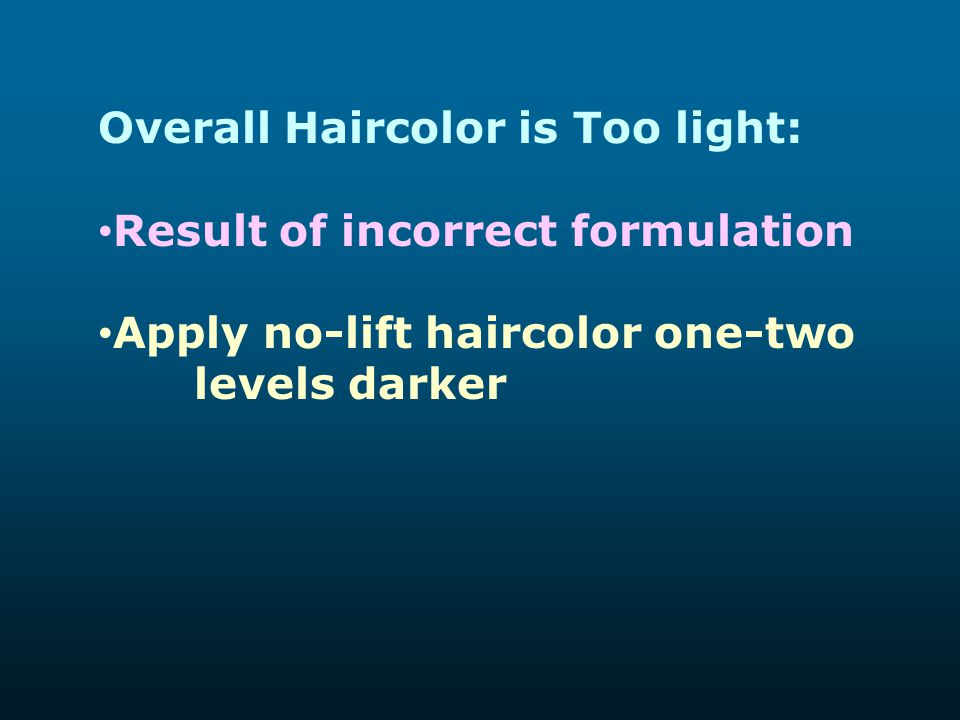 Overall Haircolor is Too light: