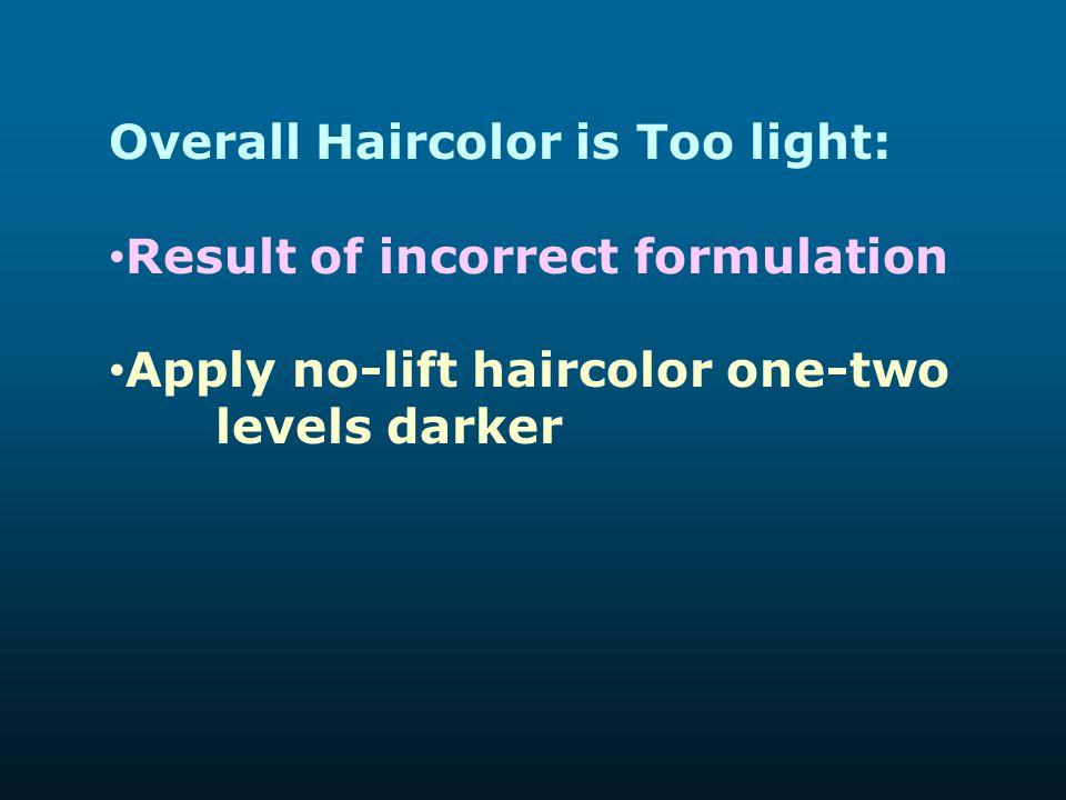 Overall Haircolor is Too light: