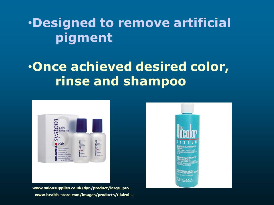 Designed to remove artificial pigment