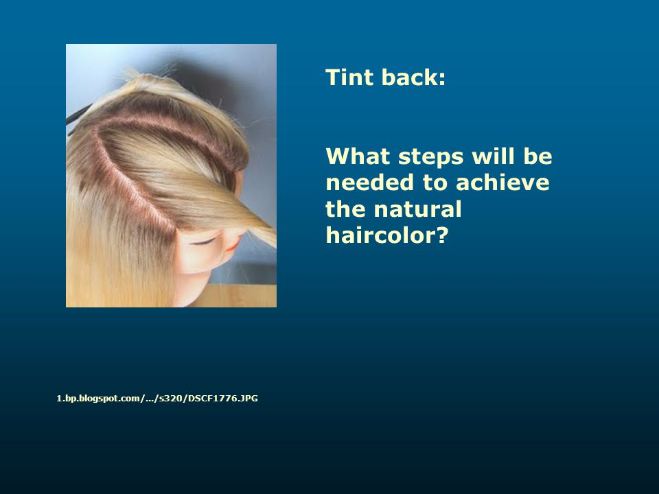 What steps will be needed to achieve the natural haircolor