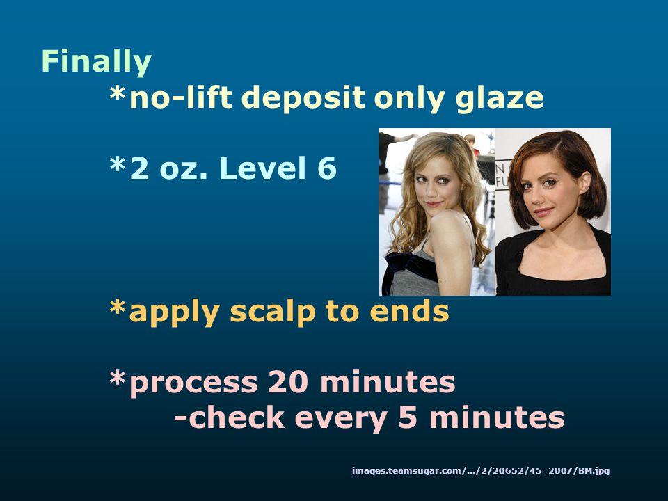 *no-lift deposit only glaze *2 oz. Level 6