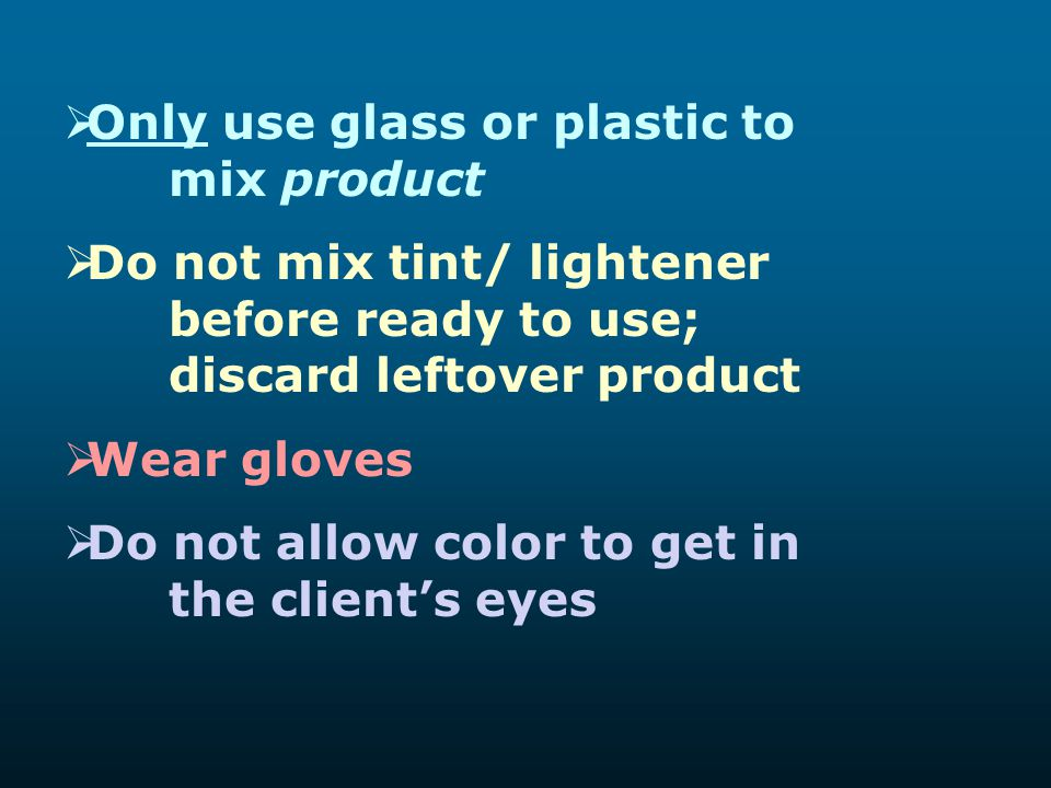Only use glass or plastic to mix product